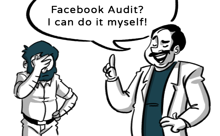 Why the DIY facebook audit advice