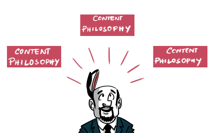 You will come to know what your content philosophy is
