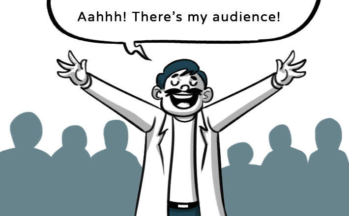 You will get to know your audience better