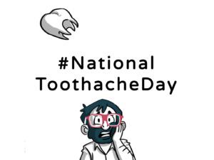 09.02.2019_NationalToothacheDay_thedigitalfellow_Web