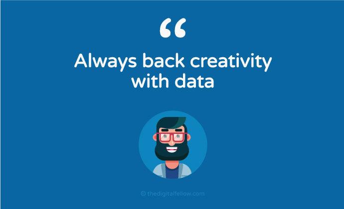 Always back creativity with Data