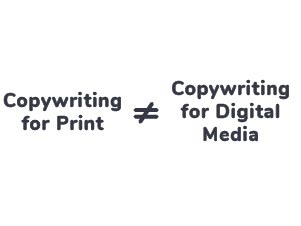 Copywriting for print is not equal to copywriting for digital Media