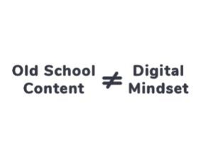 44_Old-School-Content-#-Digital-Mindset