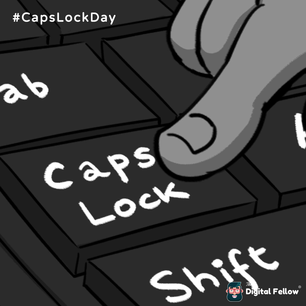 Caps Lock day is celebrated by Thedigitalfellow