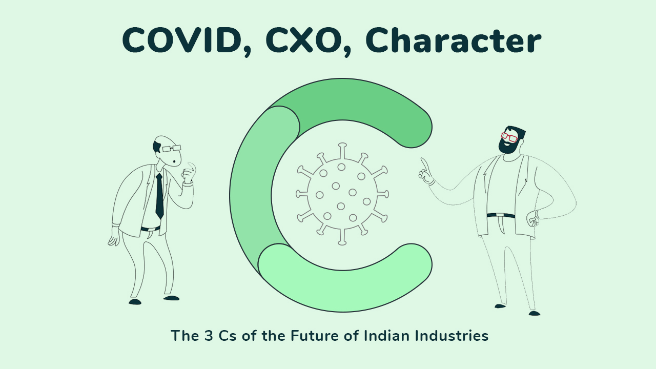 COVID, CXO, Character - The 3 Cs of the Future of Indian Industries in digital transformation